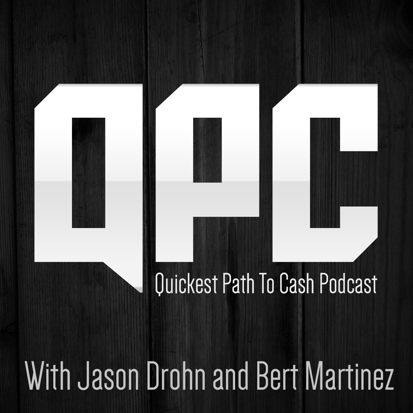Quickest Path To Cash Podcast